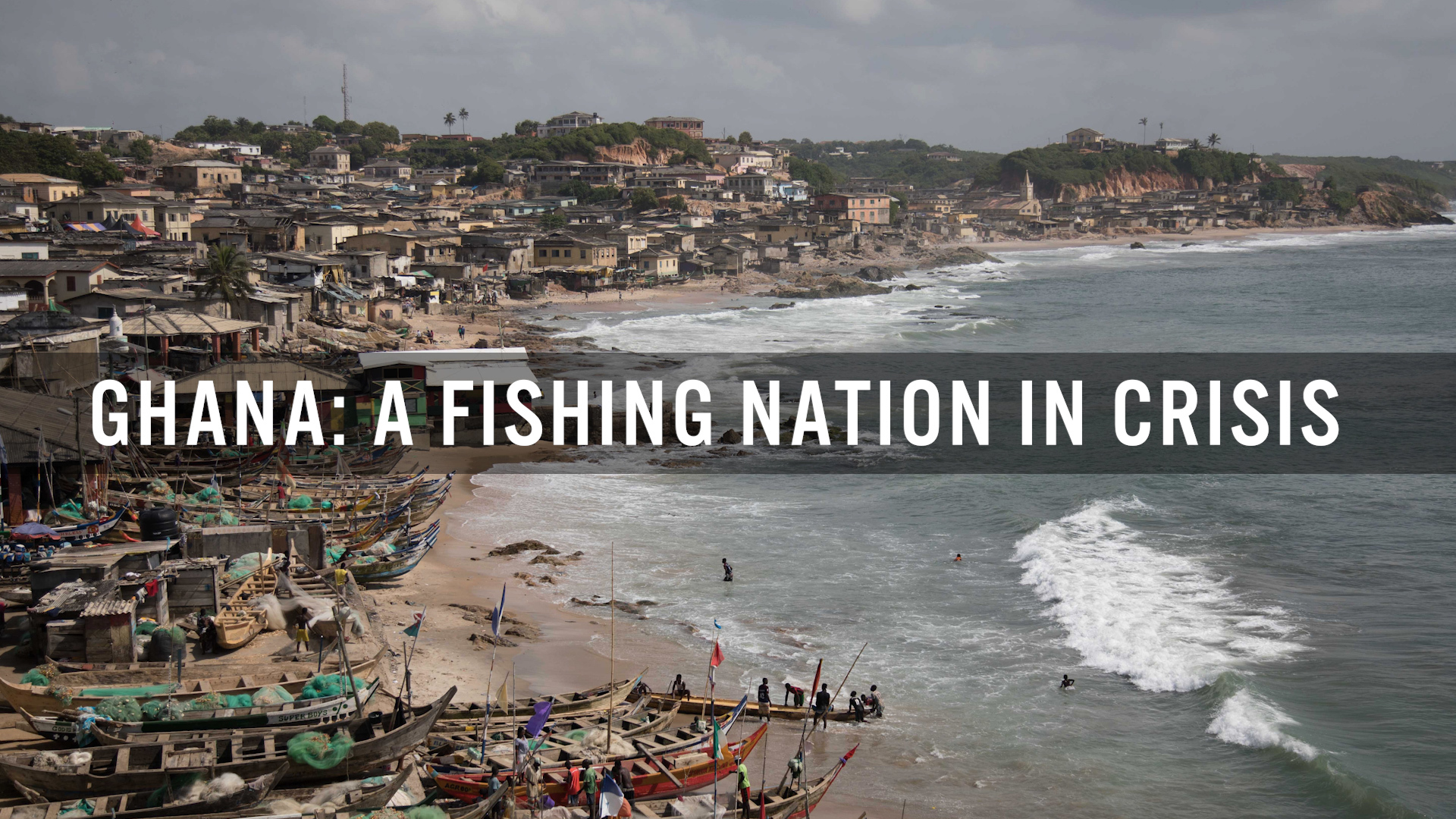 Ghana: A Fishing Nation in Crisis
