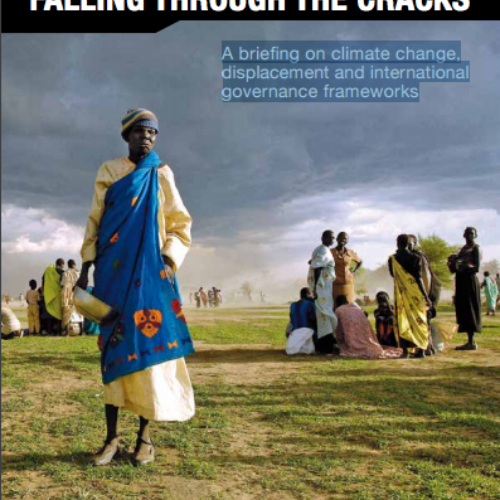 Falling Through The Cracks: A briefing on climate change, displacement and international governance frameworks