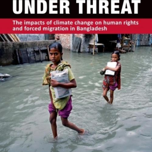 A Nation Under Threat: The impacts of climate change on human rights and forced migration in Bangladesh