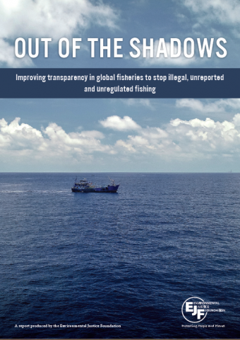 Out of the shadows: Improving transparency in global fisheries to stop illegal, unreported and unregulated fishing