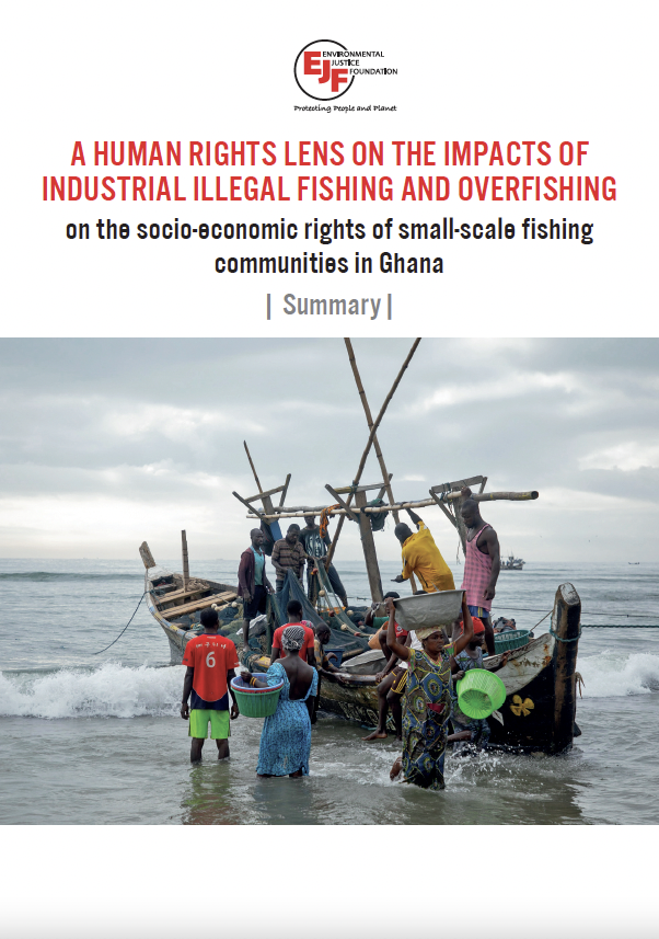 Summary: A human rights lens on the impacts of industrial illegal fishing and overfishing on the socio-economic rights of small-scale fishing communities in Ghana