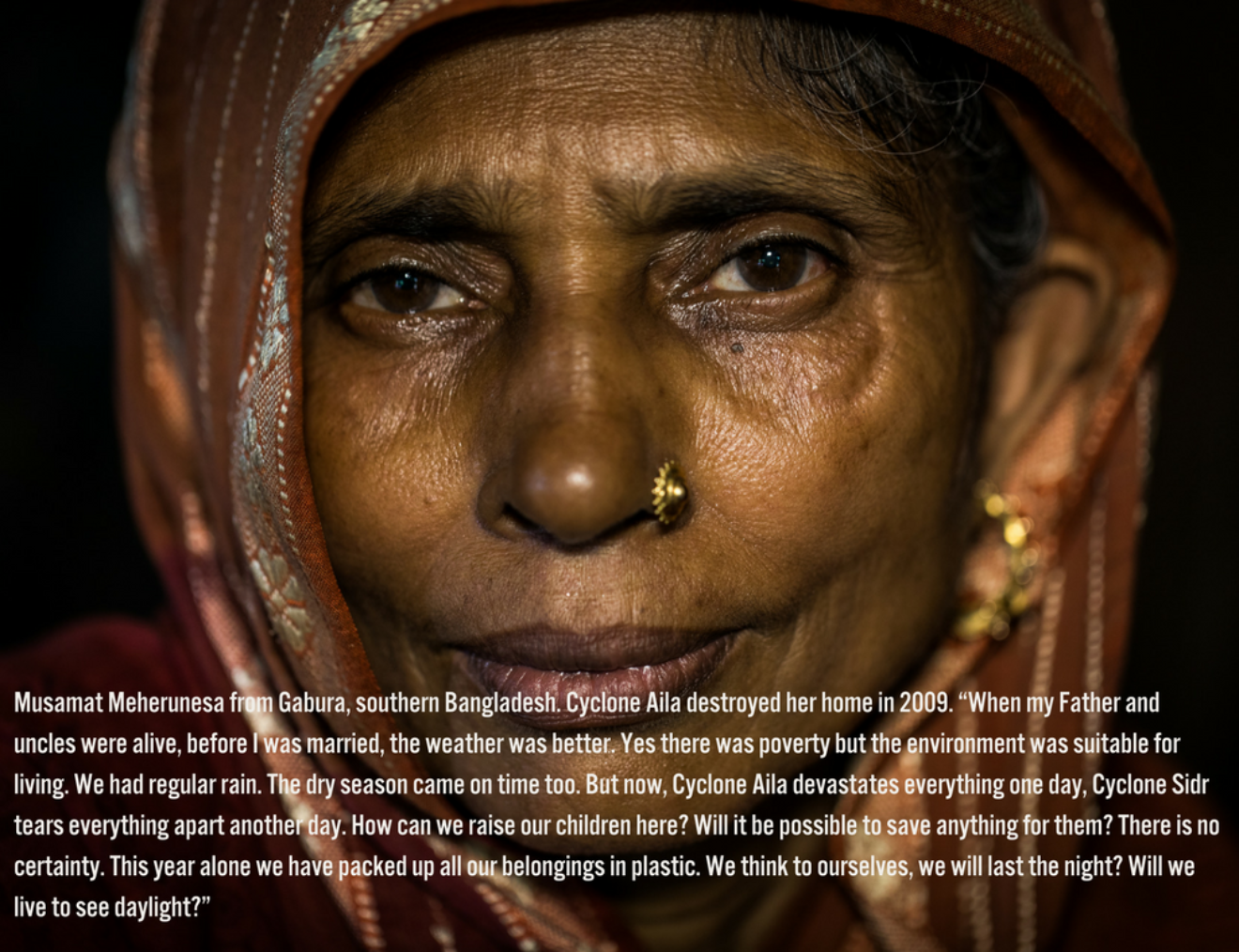 """Musamat Meherunesa From Gabura Southern Bangladesh  Cyclone Aila Destroyed Her Home In 2009 """" When My Father And Uncles Were Alive Before I Was Married The Weather Was Better  Yes There Was Poverty But The Environ"""