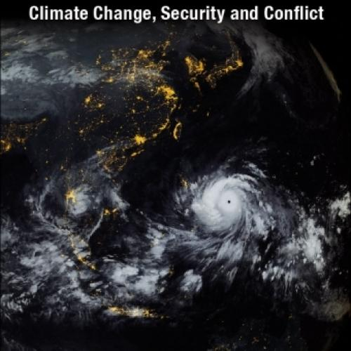 The Gathering Storm: Climate Change, Security and Conflict