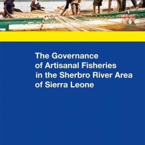 The Governance of Artisanal Fisheries in the Sherbro River Area of Sierra Leone