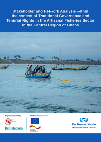 Stakeholder and Network Analysis within the context of Traditional Governance and Tenurial Rights in the Artisanal Fisheries Sector in the Central Region of Ghana