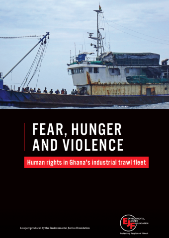Fear, hunger and violence: Human rights in Ghana's industrial trawl fleet