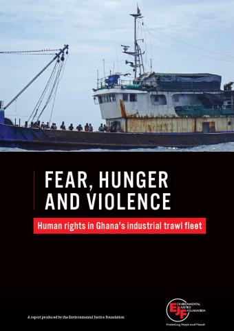 Angst, Hunger, Gewalt: Menschenrechte in Ghanas industrieller Schleppnetz-Flotte