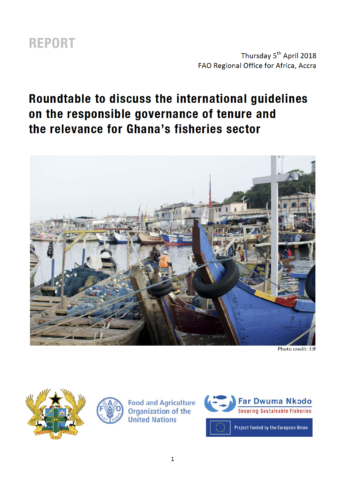 Roundtable to discuss the international guidelines on the responsible governance of tenure and the relevance for Ghana's fisheries sector