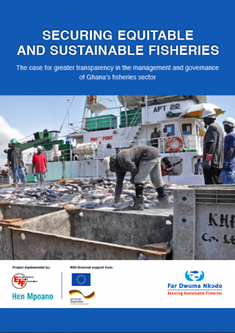 Securing equitable and sustainable fisheries: The case for greater transparency in the management and governance of Ghana's fisheries sector
