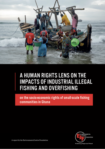 A human rights lens on the impacts of industrial illegal fishing and overfishing on the socio-economic rights of small-scale fishing communities in Ghana