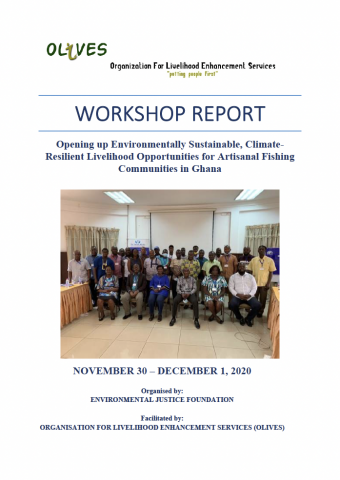 Opening up Environmentally Sustainable, Climate- Resilient Livelihood Opportunities for Artisanal Fishing Communities in Ghana - Workshop report