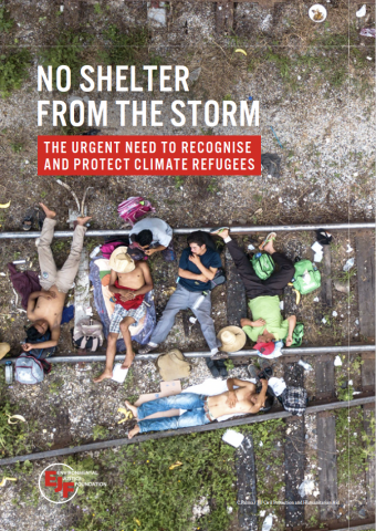 No shelter from the storm: The urgent need to recognise and protect climate refugees