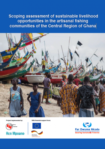 Scoping assessment of sustainable livelihood opportunities in the artisanal fishing communities of the Central Region of Ghana